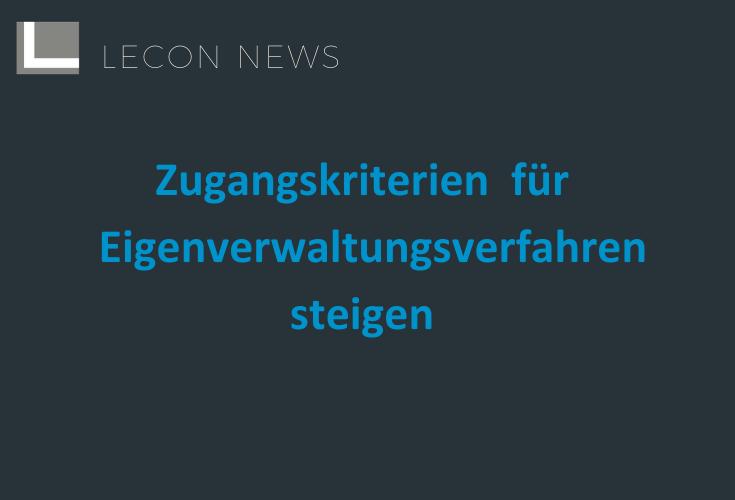 Zugangskriterien für Eigenverwaltungsverfahren steigen –LECON News